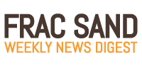 Frac Sand Weekly News Digest